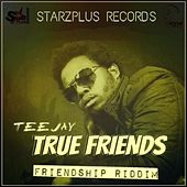 True Friends by Jay Tee