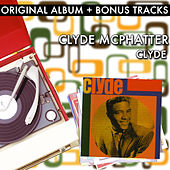 Play & Download Clyde (With Bonus Tracks) by Clyde McPhatter | Napster
