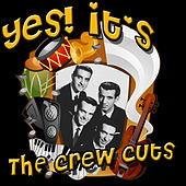 Yes! It's The Crew Cuts by The  Crew Cuts