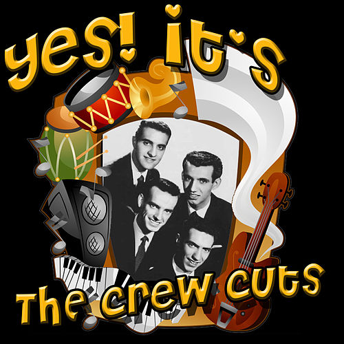 Play & Download Yes! It's The Crew Cuts by The  Crew Cuts | Napster