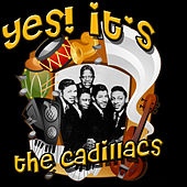 Play & Download Yes! It's The Cadillacs by The Cadillacs | Napster