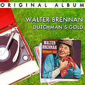 Dutchman's Gold by Walter Brennan