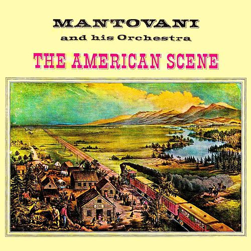 Play & Download The American Scene (With Bonus Tracks) by Mantovani & His Orchestra | Napster