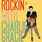 Play & Download Rockin' With Charlie Gracie by Charlie Gracie | Napster