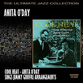Play & Download Cool Heat - Anita O'Day Sings Jimmy Giuffre Arrangements by Anita O'Day | Napster