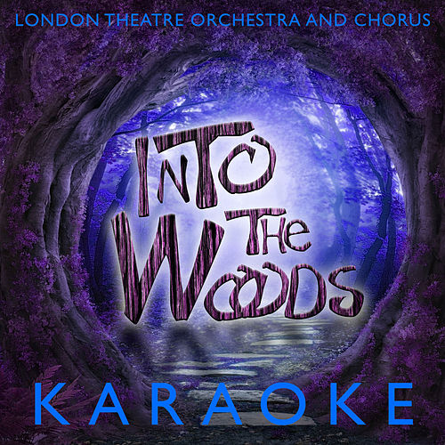 Play & Download You Sing The Shows: Into The Woods (Karaoke Versions) by London Theatre Orchestra | Napster