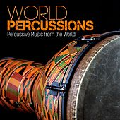 Play & Download World Percussions (Percussive Music from the World) by Various Artists | Napster