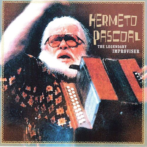 Play & Download The Legendary Improviser by Hermeto Pascoal | Napster