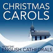 Christmas Carols From The English Cathedrals by Various Artists
