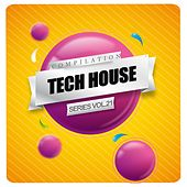 Play & Download Tech House Compilation Series, Vol. 21 - EP by Various Artists | Napster