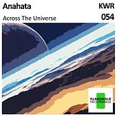 Play & Download Across The Universe - EP by Anahata | Napster