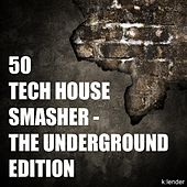 Play & Download 50 Tech House Smasher - The Underground Edition by Various Artists | Napster