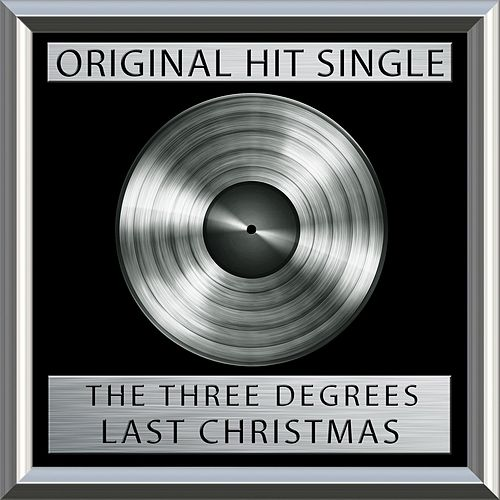 Play & Download Last Christmas (Single) by The Three Degrees | Napster