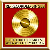 When Will I See You Again (single) by The Three Degrees