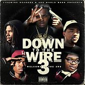 Play & Download Down To The Wire 3 by Lil Blood | Napster
