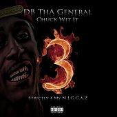 Strictly 4 My N.*.*.*.A.Z by D.B. Tha General