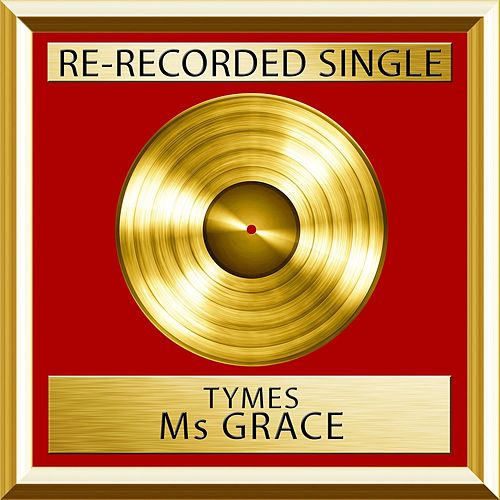 Play & Download Ms Grace (Single) by The Tymes | Napster