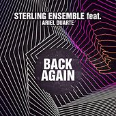 Play & Download Back Again (Ariel Duarte Version) by Sterling Ensemble | Napster