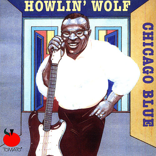 Play & Download Chicago Blue by Howlin' Wolf | Napster