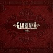 Play & Download Three by Gloriana | Napster