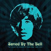 Saved By The Bell: The Collected Works Of Robin Gibb 1968-1970 de Robin Gibb