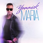 Play & Download Maria by Yannick | Napster