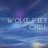 Wolke Vier Chill, Vol. 1 (Luftige Chill Out Musik) by Various Artists