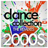 Play & Download Dance Collection The Remixes 2000s by Various Artists | Napster