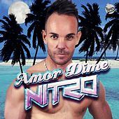 Play & Download Amor Dime by Nitro | Napster