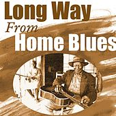 Play & Download Long Way from Home Blues by Various Artists | Napster