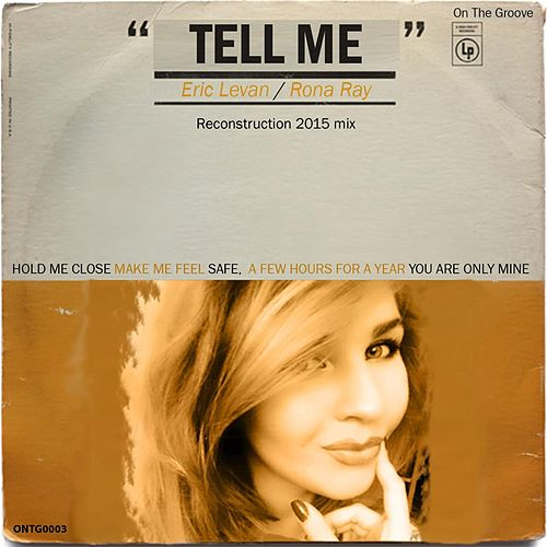 Play & Download Tell Me (Reconstructed Mixes) by Eric Le Van | Napster