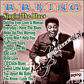 B.B.King - Singin' The Blues by B.B. King