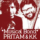 Play & Download Musical Bond: Pritam & KK by Various Artists | Napster