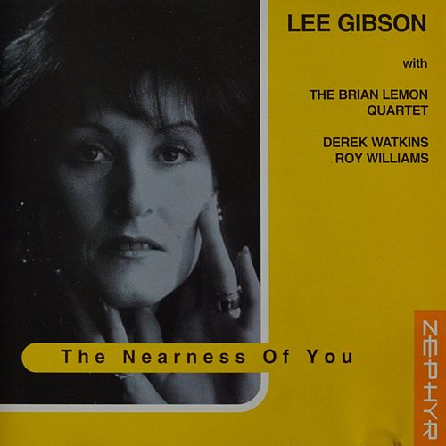 The Nearness Of You by Lee Gibson