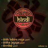 Play & Download Classic Hindi Soundtracks : Dekh Kabira Roya (1957), Dekha Jayega (1960), Devdas (1955), Volume 29 by Various Artists | Napster