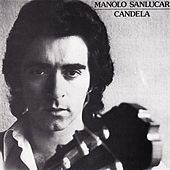 Play & Download Candela by Manolo Sanlucar | Napster