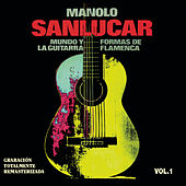 Play & Download Mundo y Formas de la Guitarra Flamenca Vol.1 by Manolo Sanlucar | Napster