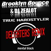 Play & Download True Hardstyler (Delighters Remix) by Brooklyn Bounce | Napster