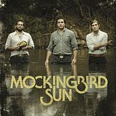 Play & Download Mockingbird Sun EP by Mockingbird Sun | Napster
