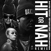 Hit Or Nah (feat. Keyshia Cole & French Montana) [Remix] - Single by Rayven Justice
