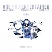 Play & Download Are You Entertained - Single by Gucci Mane | Napster
