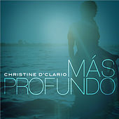 Play & Download Mas Profundo by Christine D'Clario | Napster