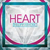 Play & Download Heart by The City Harmonic | Napster