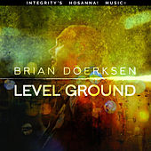 Play & Download Level Ground by Brian Doerksen | Napster
