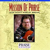 Play & Download Mission of Praise by Scott Wesley Brown | Napster