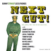 Bunny 'Striker' Lee & Friends: Next Cut! Dub Plates, Rare Sides & Unreleased Cuts by Various Artists