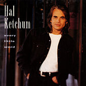 Every Little Word by Hal Ketchum