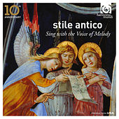 Play & Download Sing with the Voice of Melody (10th Anniversary) by Stile Antico | Napster