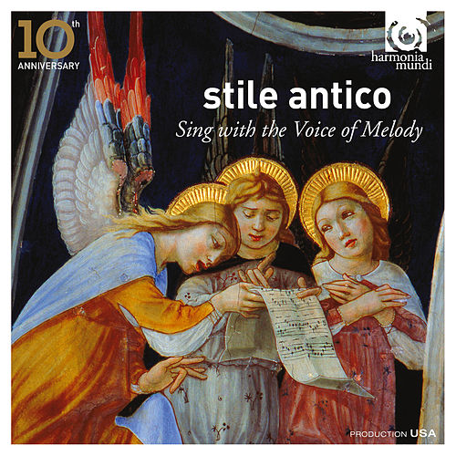 Sing with the Voice of Melody (10th Anniversary) de Stile Antico