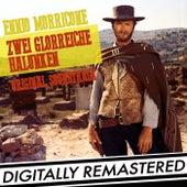 Zwei Glorreiche Halunken (Original-Soundtrack) [Digitally Remastered] by Ennio Morricone